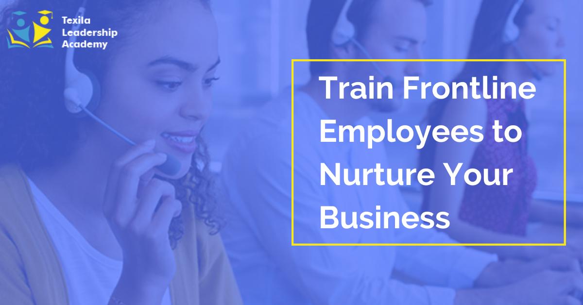 Train Frontline Employees