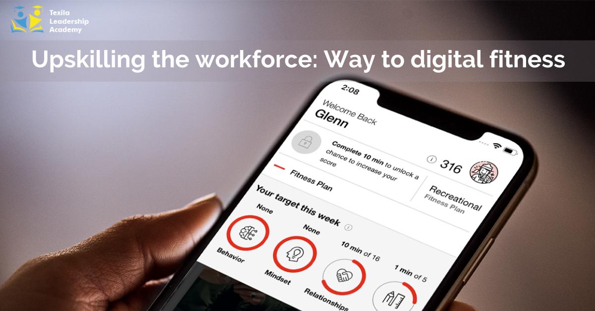Upskilling the workforce Way to digital fitness